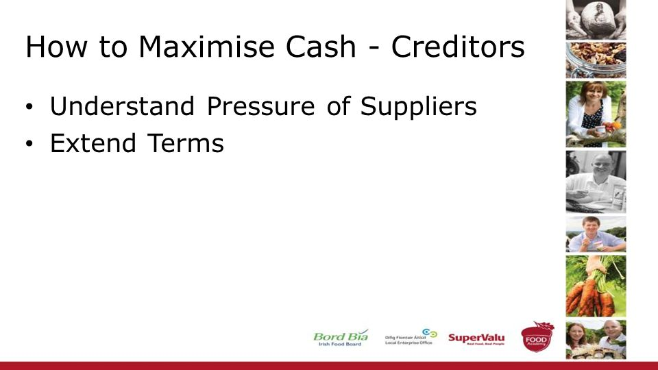 How to Maximise Cash - Creditors Understand Pressure of Suppliers Extend Terms