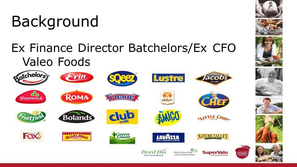 Background Ex Finance Director Batchelors/Ex CFO Valeo Foods