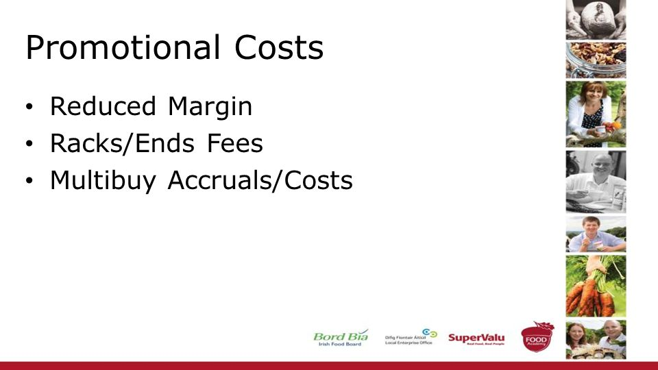 Promotional Costs Reduced Margin Racks/Ends Fees Multibuy Accruals/Costs