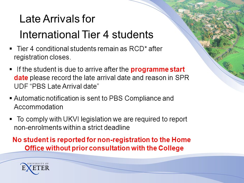 Late Arrivals for International Tier 4 students  Tier 4 conditional students remain as RCD* after registration closes.