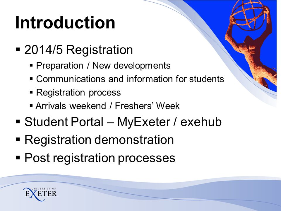 Introduction  2014/5 Registration  Preparation / New developments  Communications and information for students  Registration process  Arrivals we