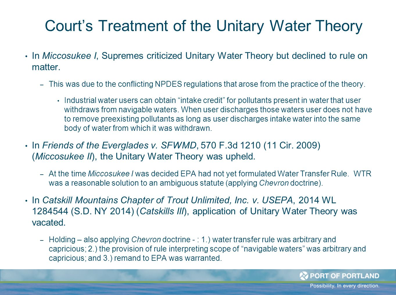 Court's Treatment of the Unitary Water Theory In Miccosukee I, Supremes criticized Unitary Water Theory but declined to rule on matter. – This was due