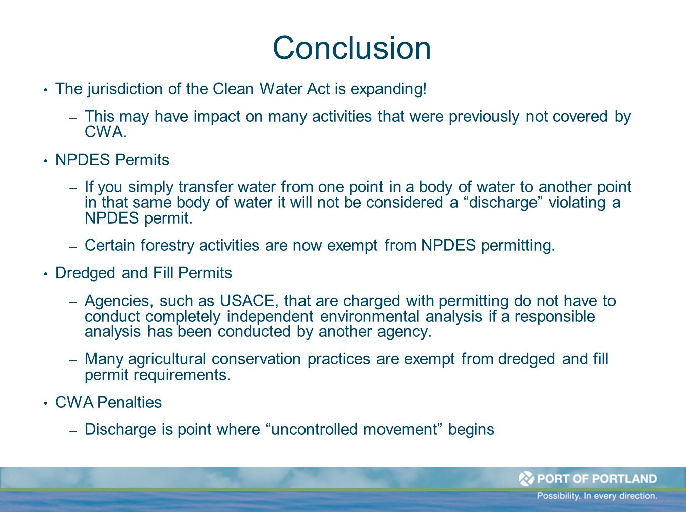 Conclusion The jurisdiction of the Clean Water Act is expanding! – This may have impact on many activities that were previously not covered by CWA. NP