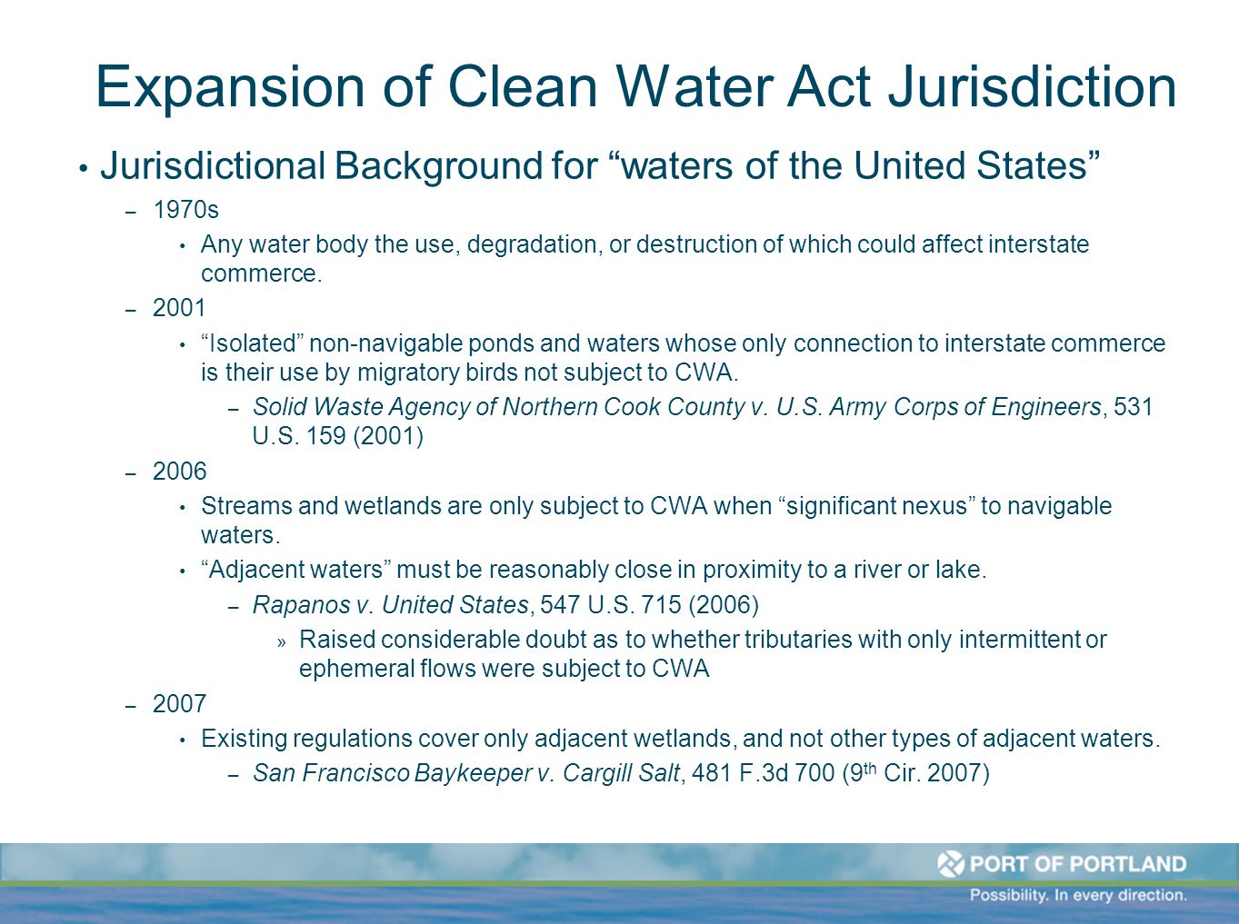 "Expansion of Clean Water Act Jurisdiction Jurisdictional Background for ""waters of the United States"" – 1970s Any water body the use, degradation, or"