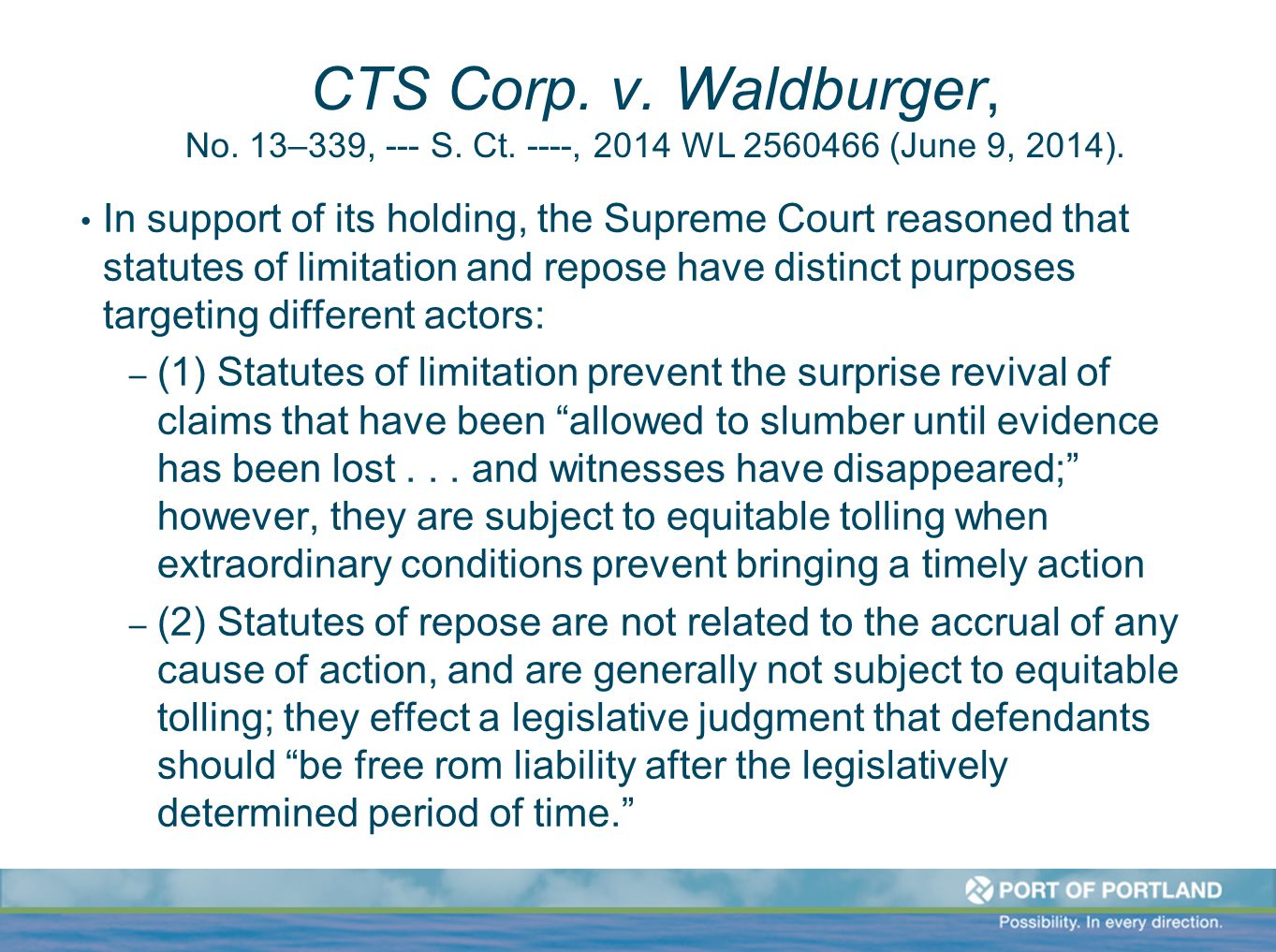 CTS Corp. v. Waldburger, No. 13–339, --- S. Ct. ----, 2014 WL 2560466 (June 9, 2014). In support of its holding, the Supreme Court reasoned that statu