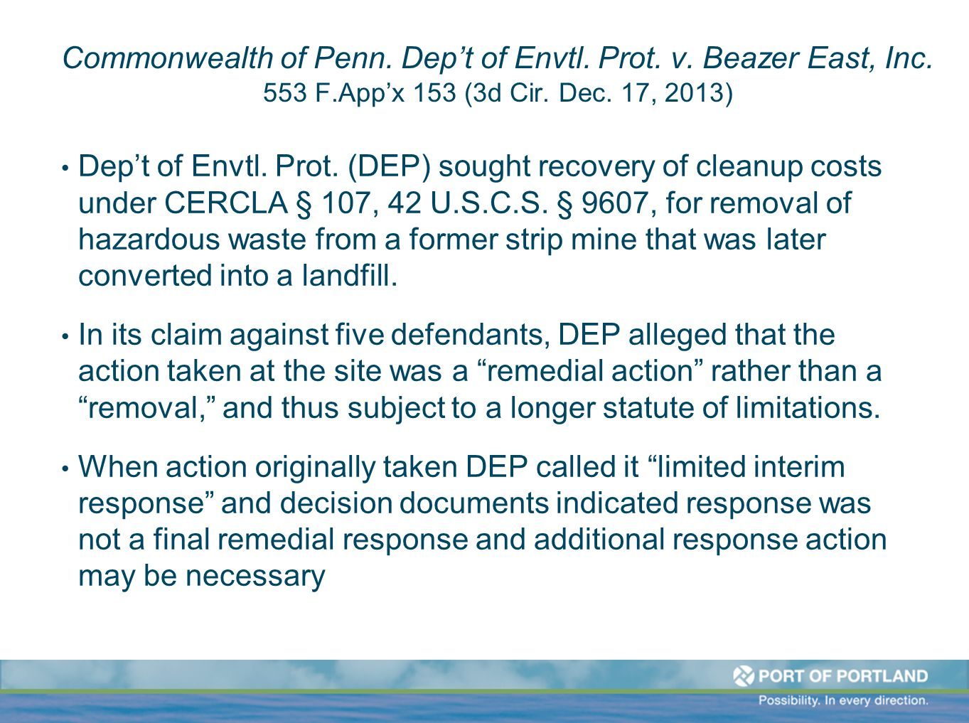 Commonwealth of Penn. Dep't of Envtl. Prot. v. Beazer East, Inc. 553 F.App'x 153 (3d Cir. Dec. 17, 2013) Dep't of Envtl. Prot. (DEP) sought recovery o