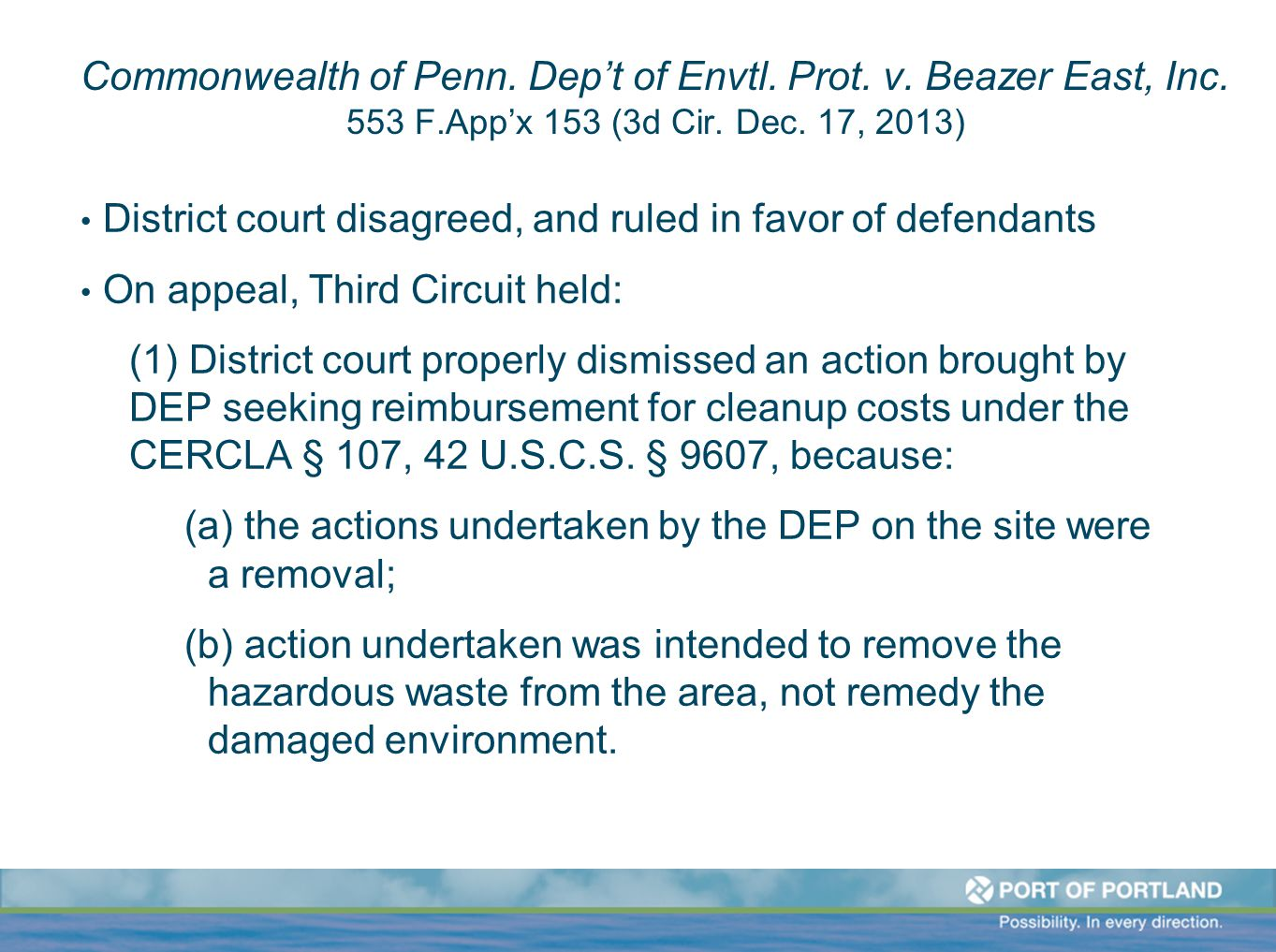 Commonwealth of Penn. Dep't of Envtl. Prot. v. Beazer East, Inc. 553 F.App'x 153 (3d Cir. Dec. 17, 2013) District court disagreed, and ruled in favor