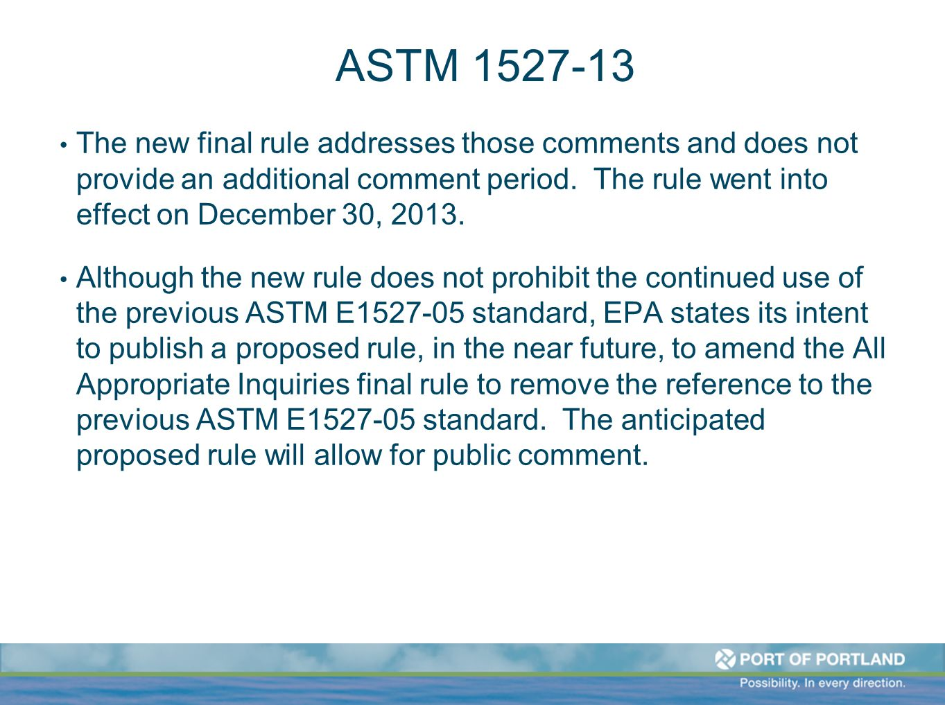 ASTM 1527-13 The new final rule addresses those comments and does not provide an additional comment period. The rule went into effect on December 30,