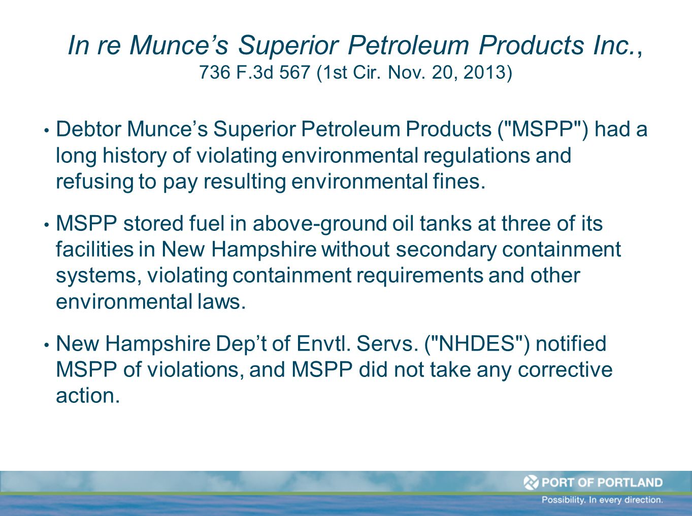 In re Munce's Superior Petroleum Products Inc., 736 F.3d 567 (1st Cir. Nov. 20, 2013) Debtor Munce's Superior Petroleum Products (
