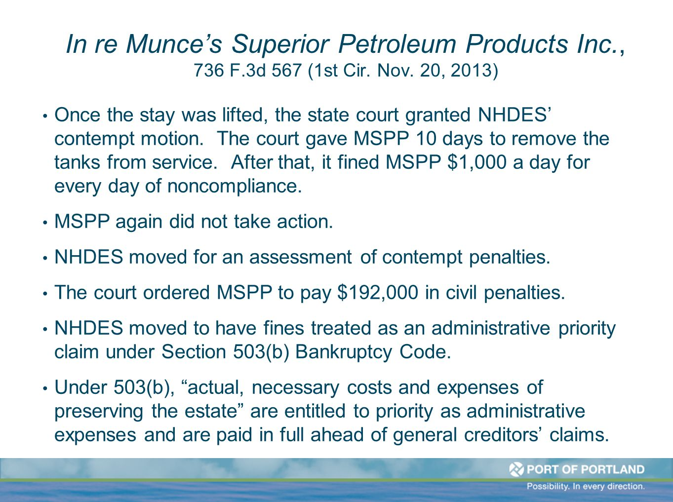 In re Munce's Superior Petroleum Products Inc., 736 F.3d 567 (1st Cir. Nov. 20, 2013) Once the stay was lifted, the state court granted NHDES' contemp