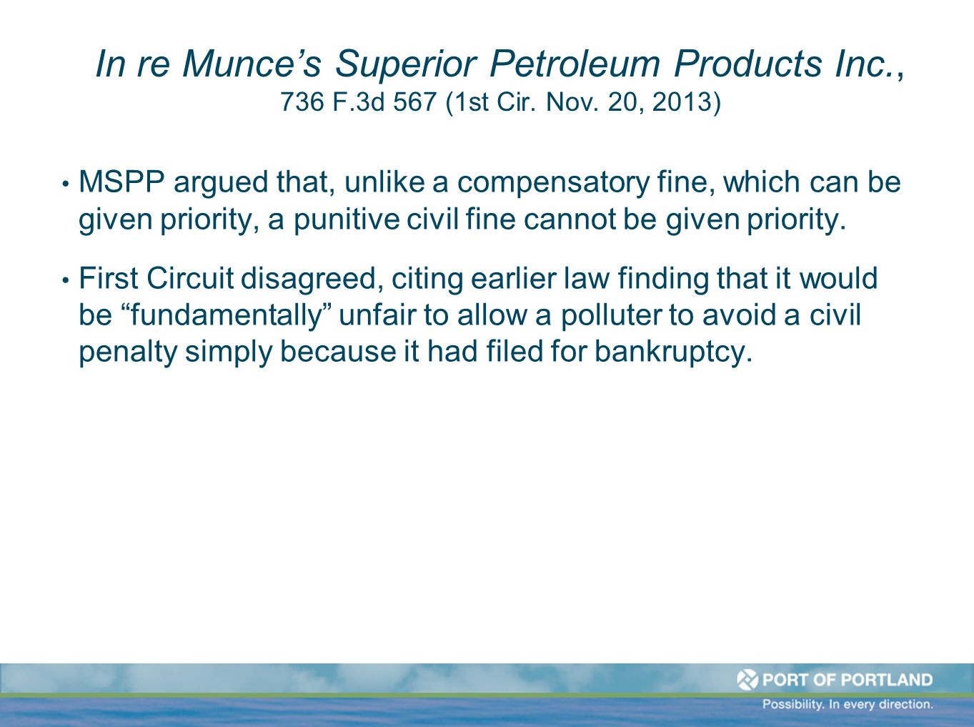 In re Munce's Superior Petroleum Products Inc., 736 F.3d 567 (1st Cir. Nov. 20, 2013) MSPP argued that, unlike a compensatory fine, which can be given
