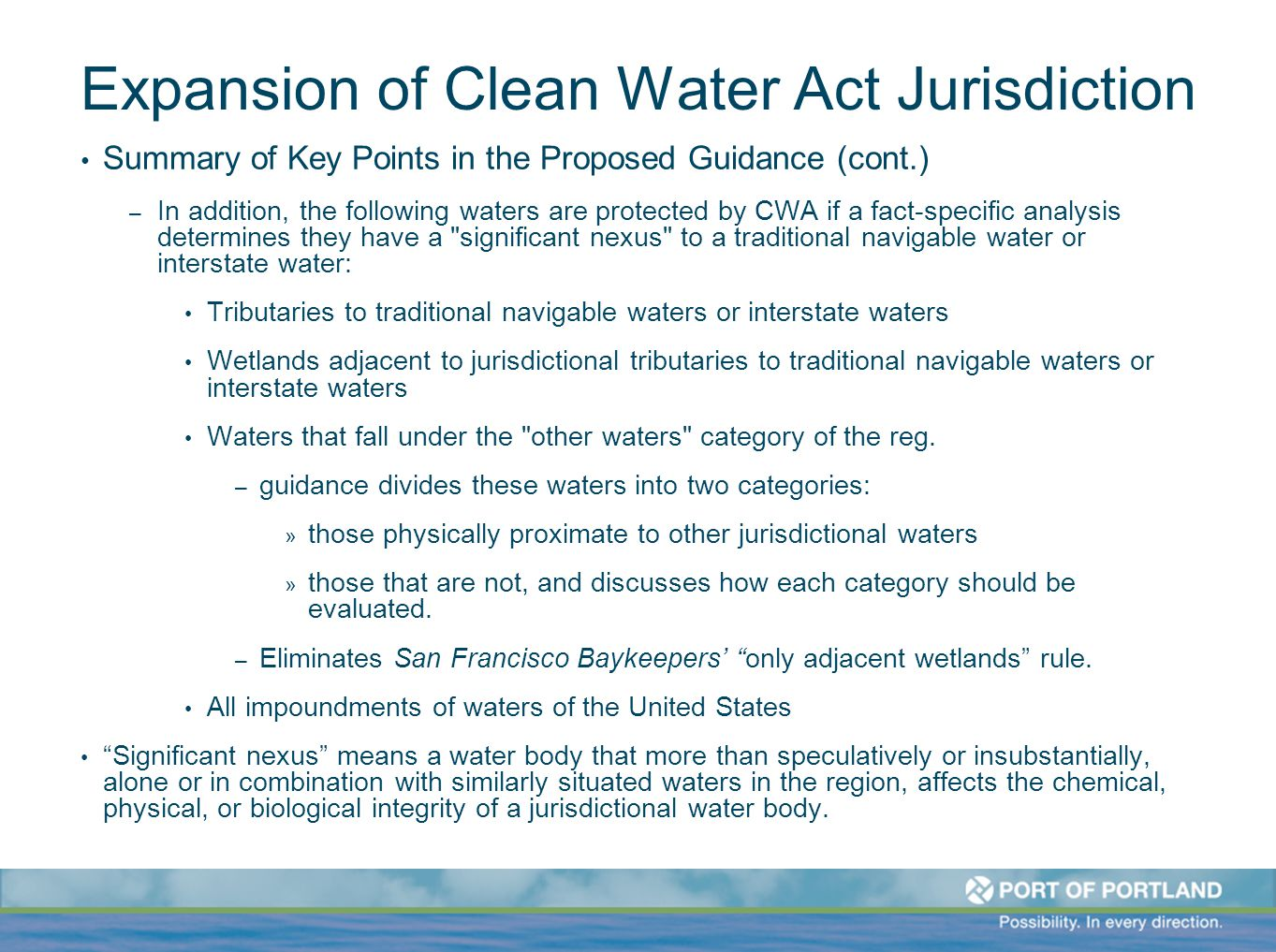 Expansion of Clean Water Act Jurisdiction Summary of Key Points in the Proposed Guidance (cont.) – In addition, the following waters are protected by