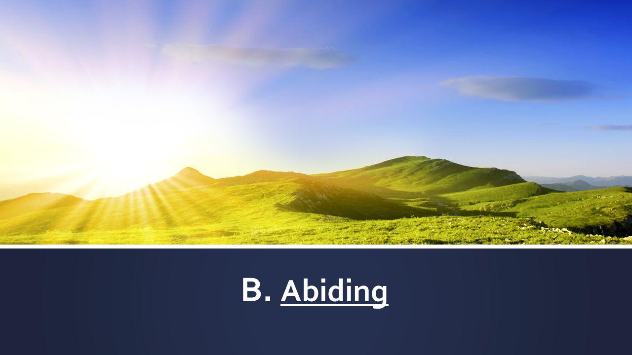 B. Abiding