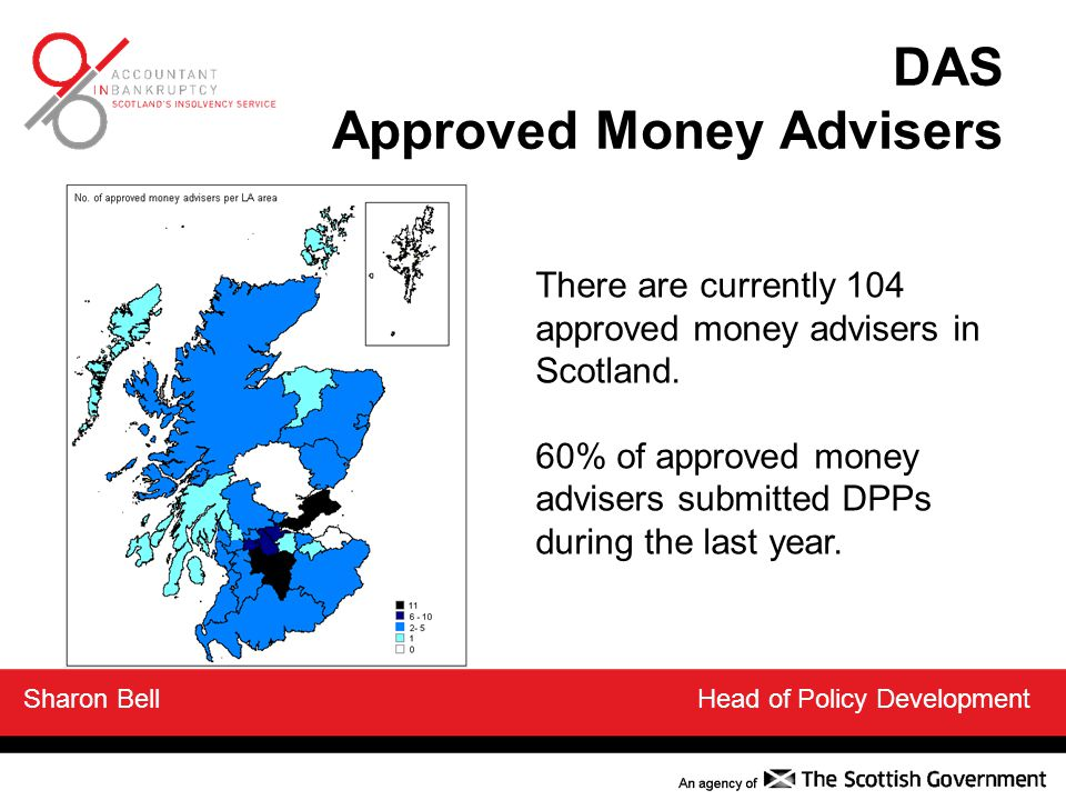 DAS Approved Money Advisers There are currently 104 approved money advisers in Scotland.