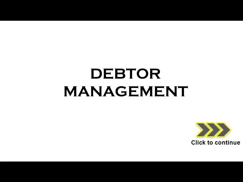 DEBTOR MANAGEMENT Click to continue