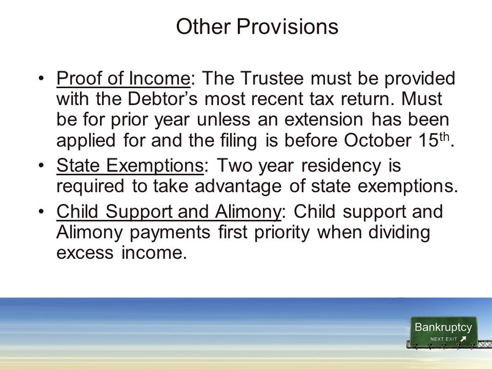 Other Provisions Proof of Income: The Trustee must be provided with the Debtor's most recent tax return.