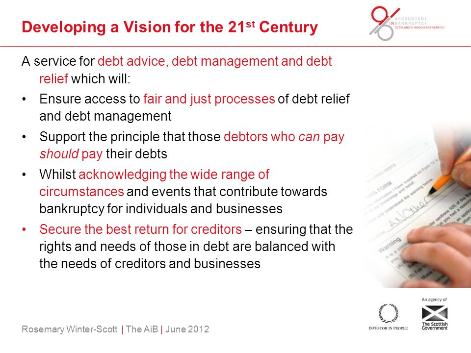 Rosemary Winter-Scott | The AiB | June 2012 Developing a Vision for the 21 st Century A service for debt advice, debt management and debt relief which