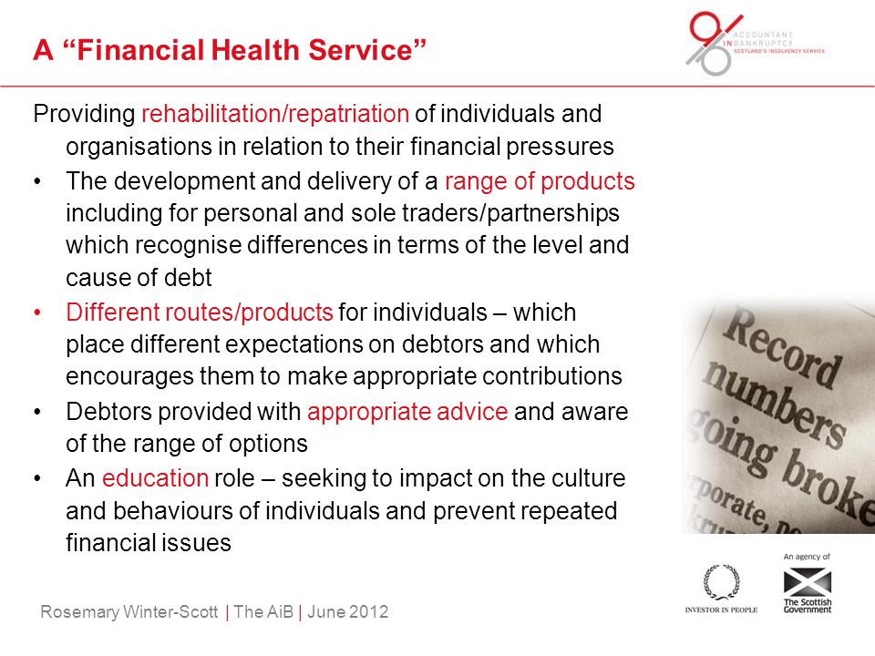 "Rosemary Winter-Scott | The AiB | June 2012 A ""Financial Health Service"" Providing rehabilitation/repatriation of individuals and organisations in rel"