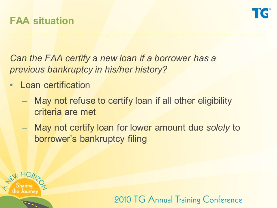 FAA situation Can the FAA certify a new loan if a borrower has a previous bankruptcy in his/her history.
