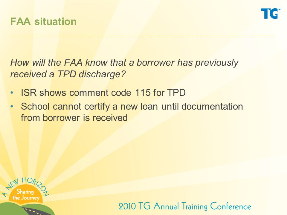 FAA situation How will the FAA know that a borrower has previously received a TPD discharge.