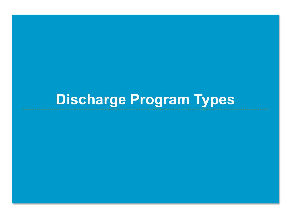 Discharge Program Types