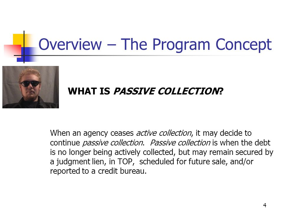 4 Overview – The Program Concept WHAT IS PASSIVE COLLECTION.