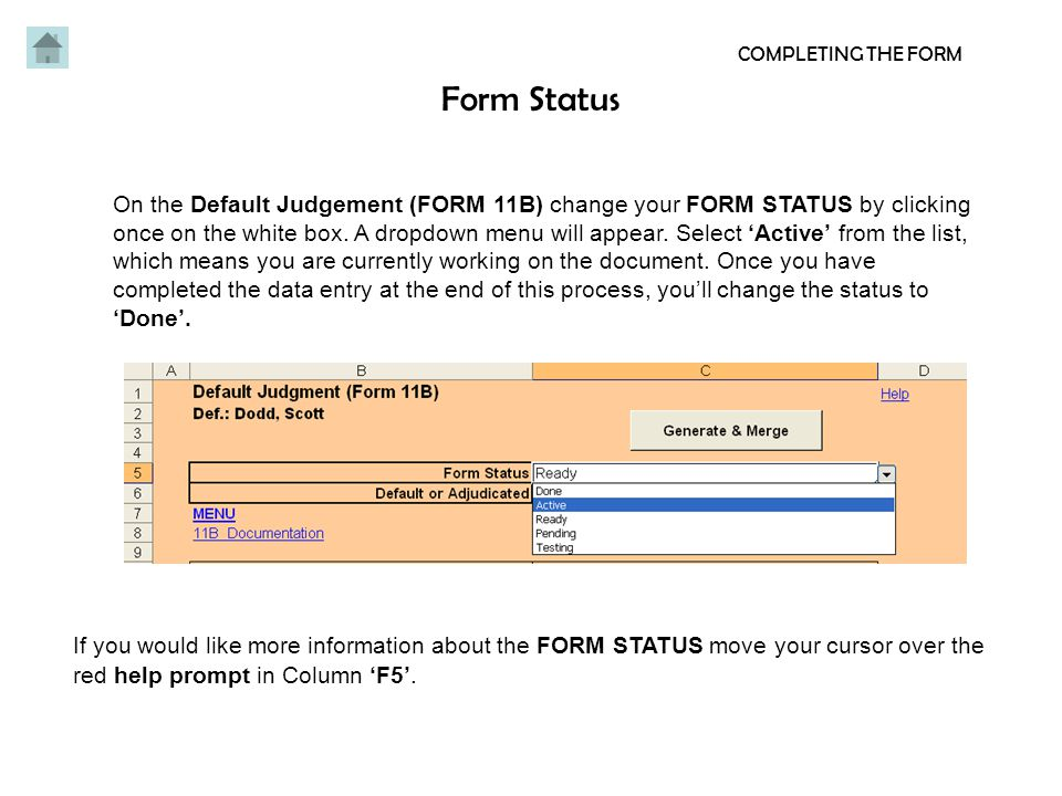 Update COMPLETING THE FORM In order to transfer your information from the 07A form, hit the 'Update' button.
