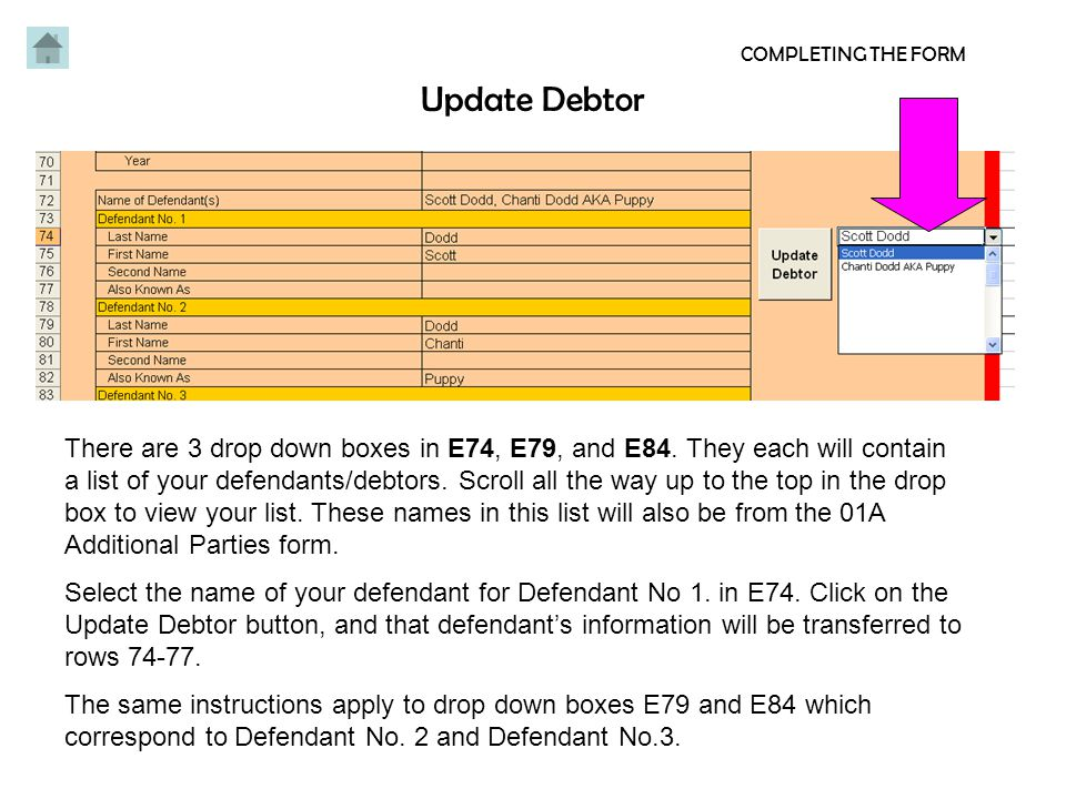 Update Debtor COMPLETING THE FORM There are 3 drop down boxes in E74, E79, and E84.
