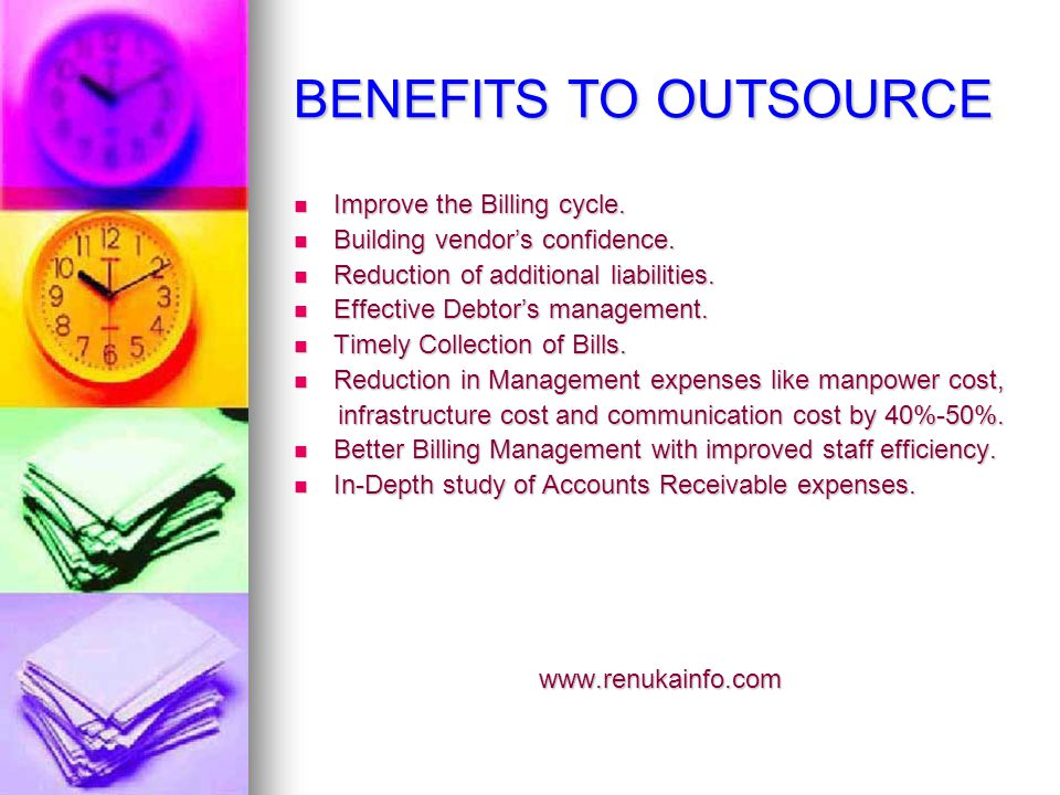 BENEFITS TO OUTSOURCE Improve the Billing cycle. Improve the Billing cycle.