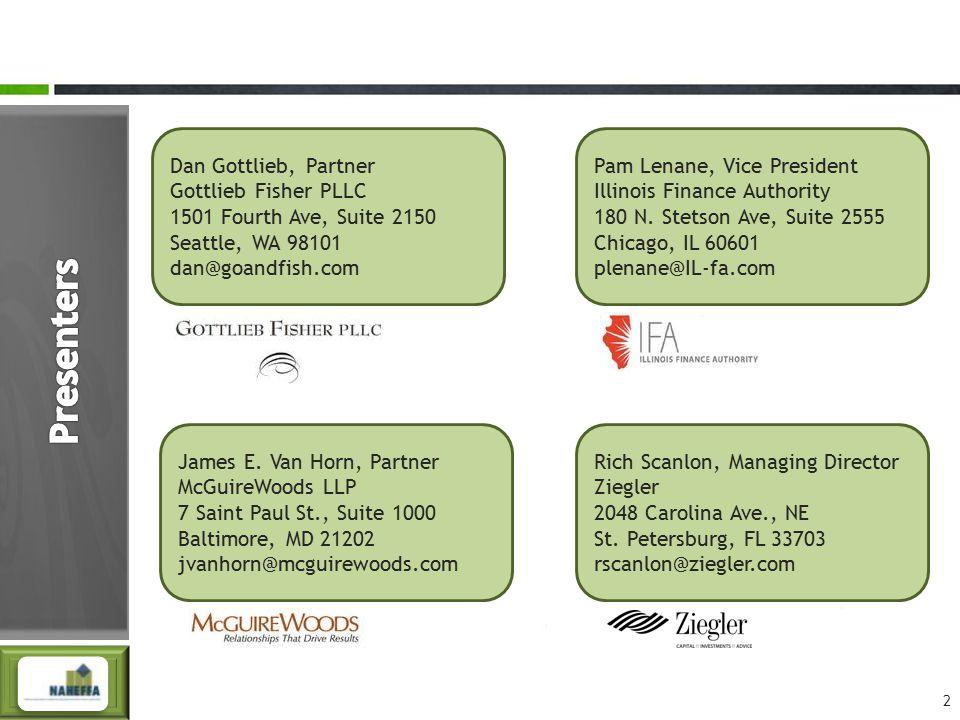 2 Dan Gottlieb, Partner Gottlieb Fisher PLLC 1501 Fourth Ave, Suite 2150 Seattle, WA 98101 dan@goandfish.com Pam Lenane, Vice President Illinois Finan