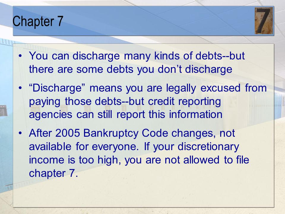 """Chapter 7 You turn over all your assets except """"exempt assets"""" to a bankruptcy trustee. Bankruptcy trustee sells all your assets to pay creditors. You"""