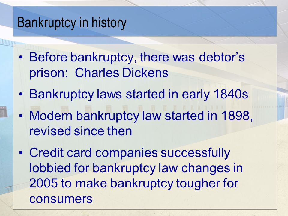 Overview Bankruptcy History Chapter 7 or Chapter 13.