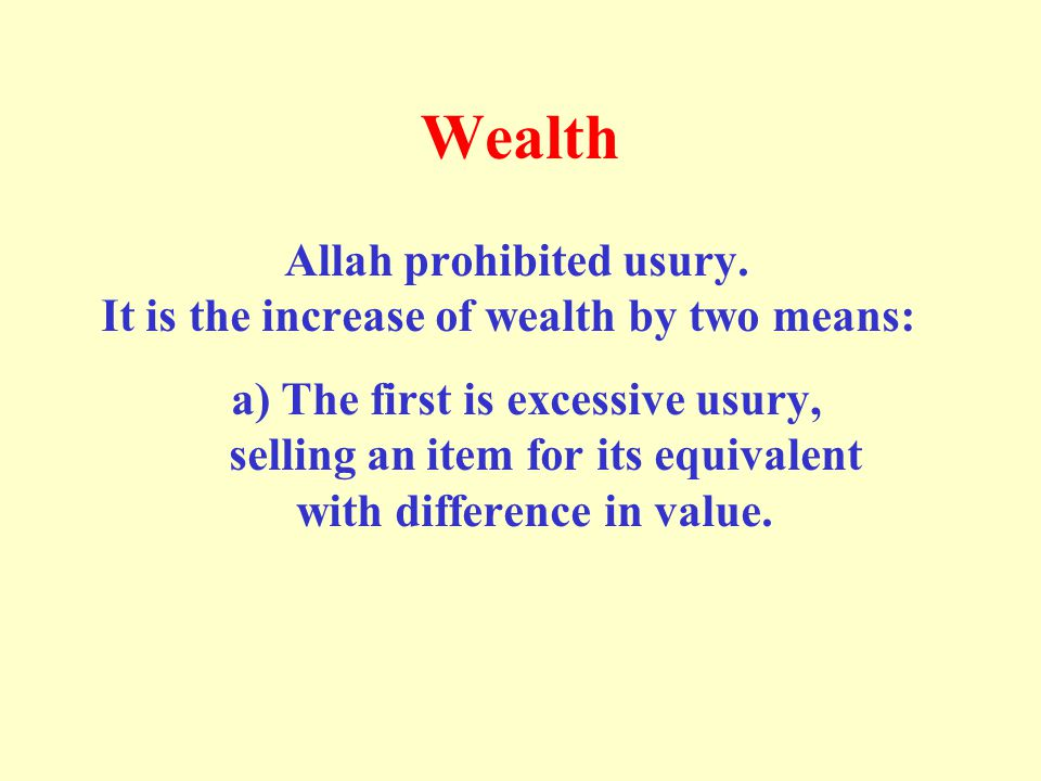 Wealth Allah prohibited usury.