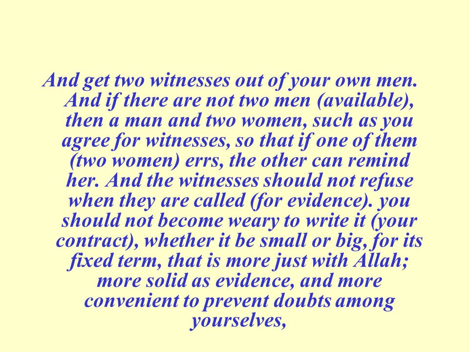 And get two witnesses out of your own men.
