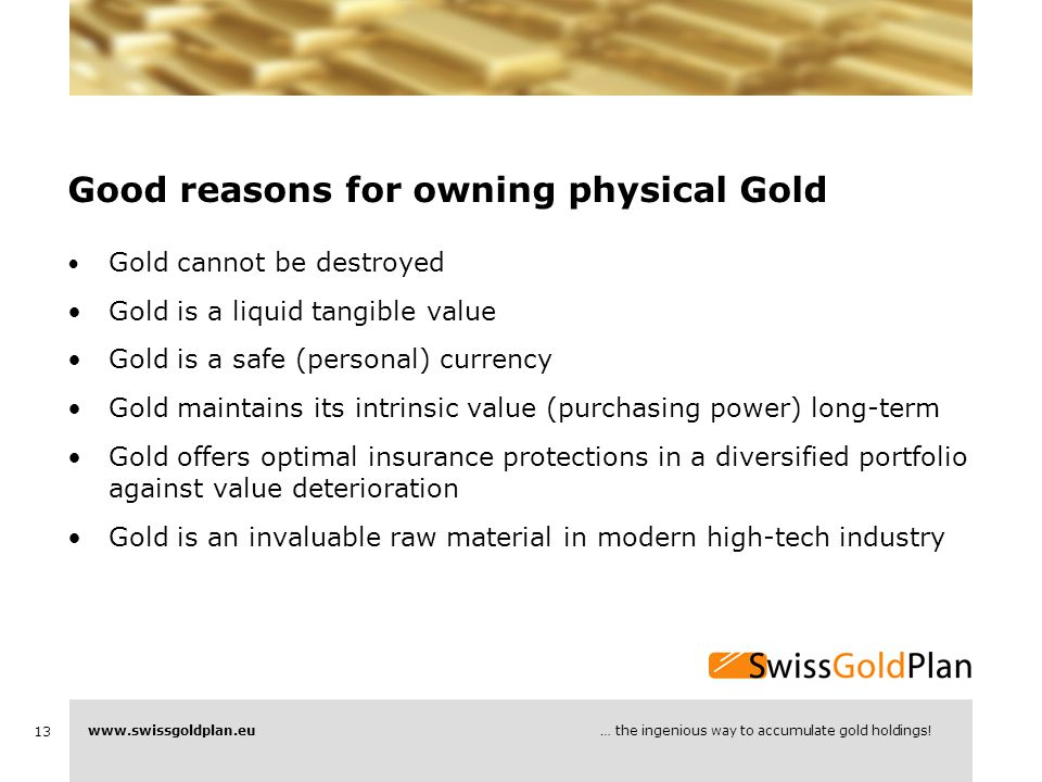 13 … the ingenious way to accumulate gold holdings.