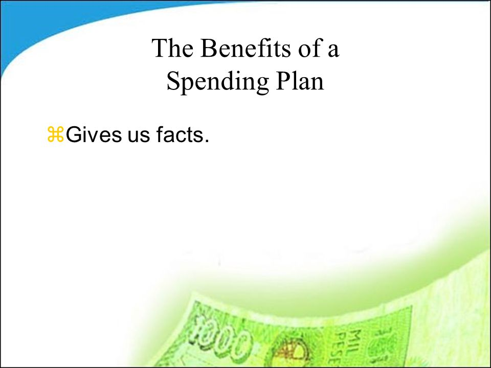 The Benefits of a Spending Plan zGives us facts.