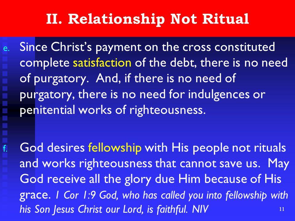 11 II. Relationship Not Ritual e.
