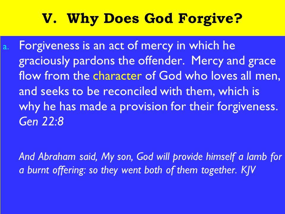 19 V. Why Does God Forgive. a.
