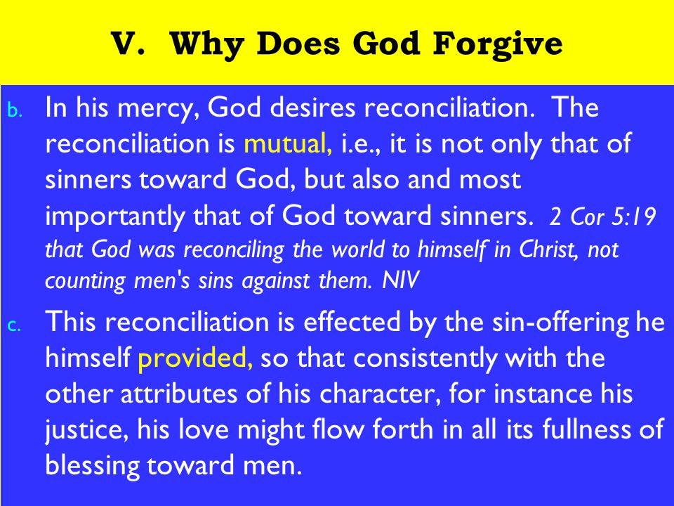 20 V. Why Does God Forgive b. In his mercy, God desires reconciliation.