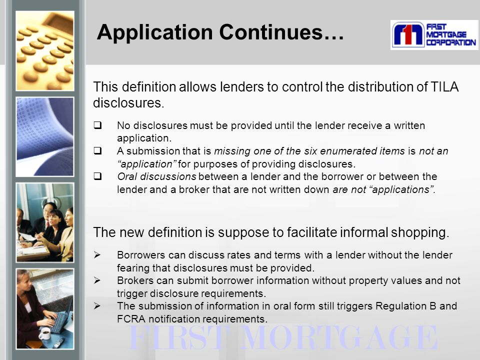 Application Continues… FIRST MORTGAGE This definition allows lenders to control the distribution of TILA disclosures.