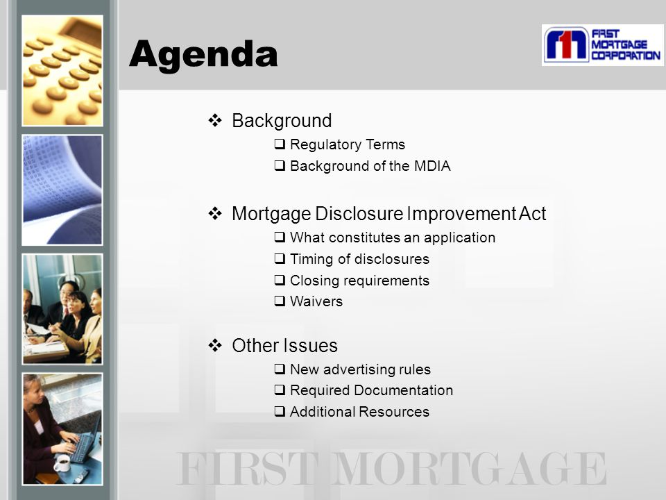  Background  Regulatory Terms  Background of the MDIA  Mortgage Disclosure Improvement Act  What constitutes an application  Timing of disclosur