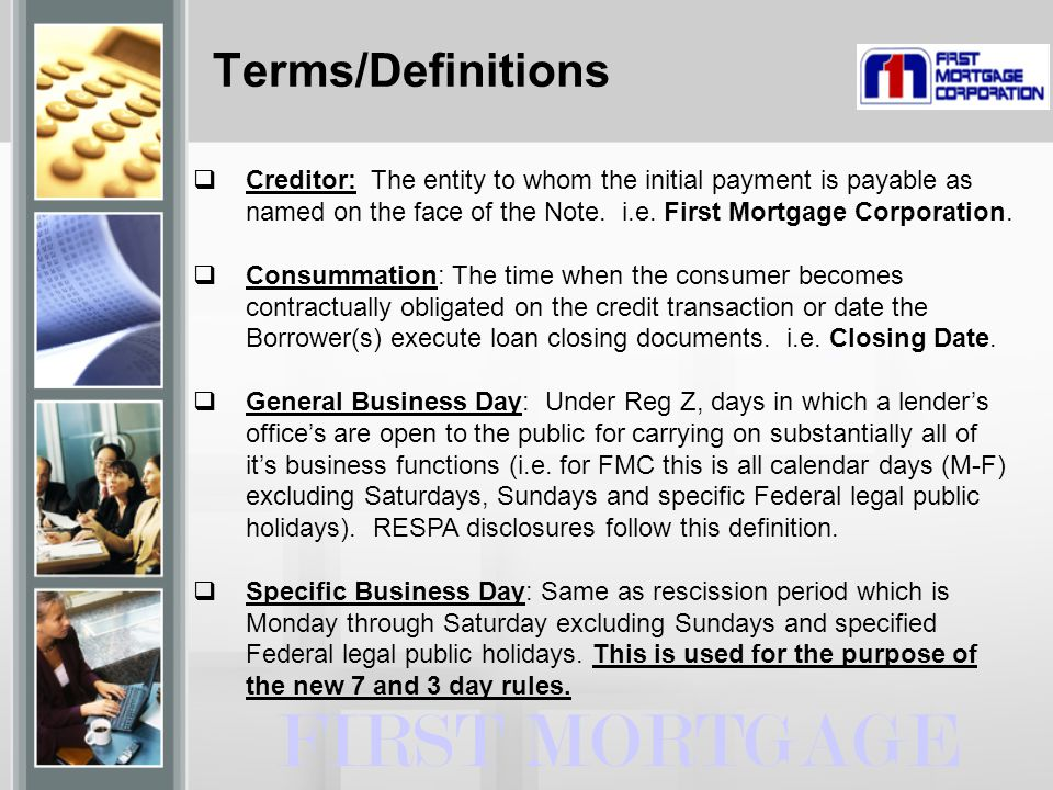 Terms/Definitions  Creditor: The entity to whom the initial payment is payable as named on the face of the Note.