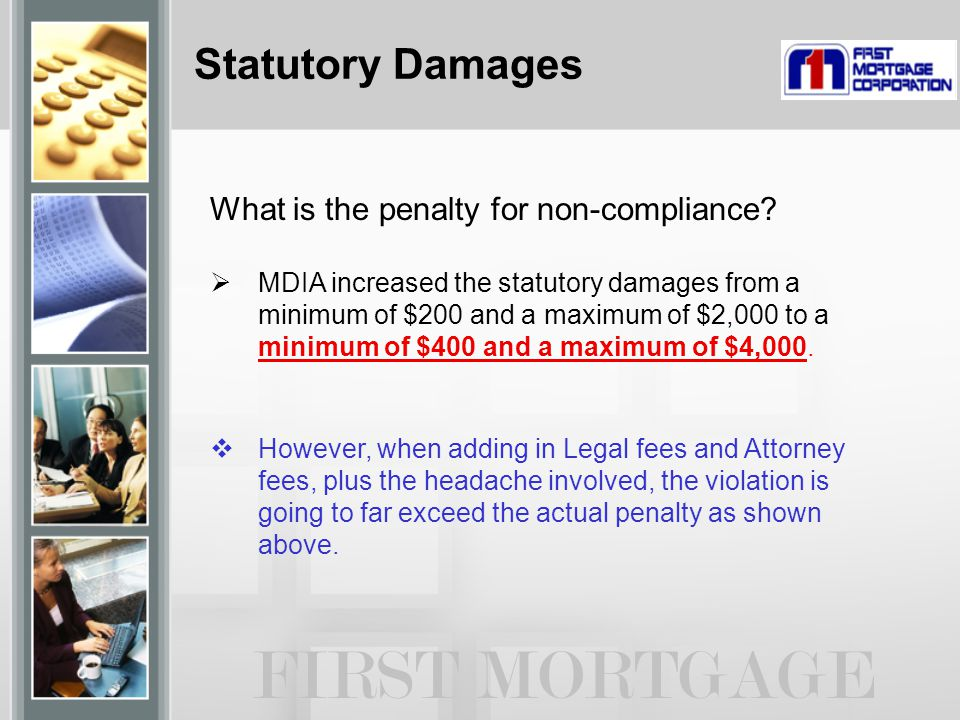 Statutory Damages What is the penalty for non-compliance?  MDIA increased the statutory damages from a minimum of $200 and a maximum of $2,000 to a m