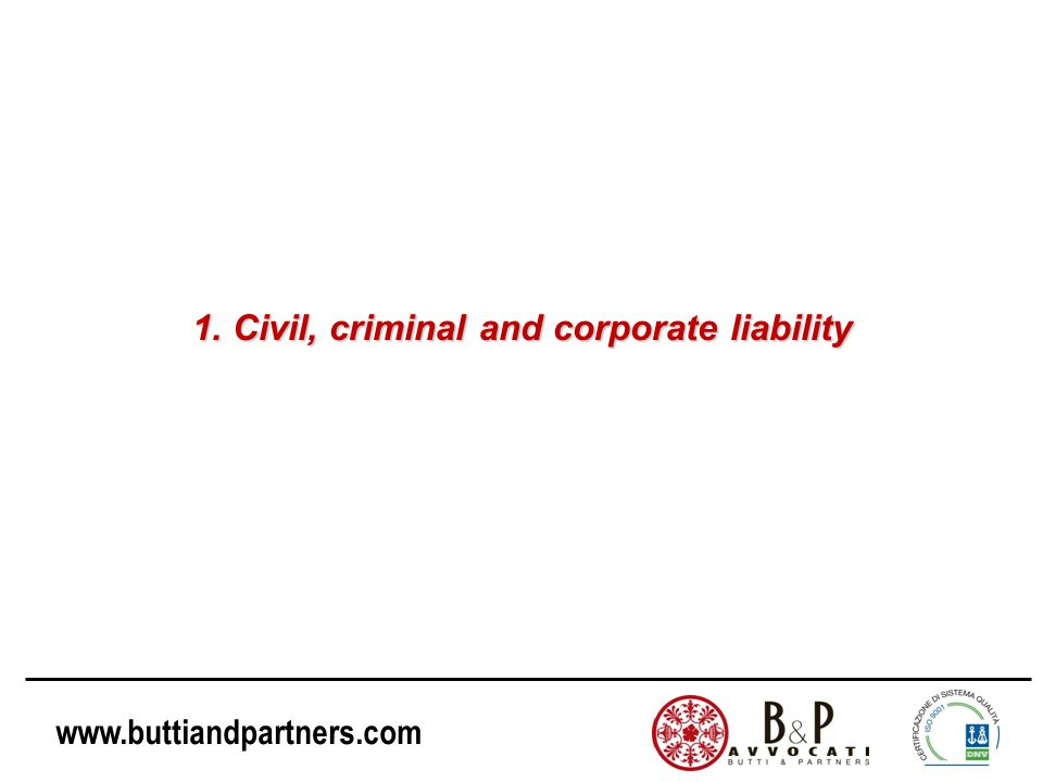 www.buttiandpartners.com Civil liability can be defined as a breach of contract which is not of criminal nature.