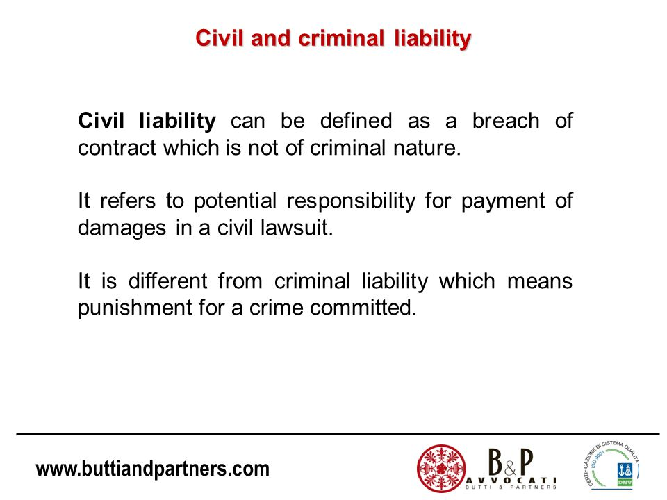 www.buttiandpartners.com The Australian corporate culture model Corporations are held criminally liable when expressly, tacitly or impliedly authorize or permit the commission of the offence.