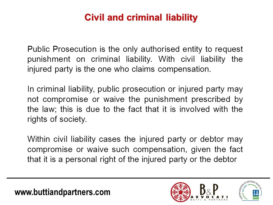 www.buttiandpartners.com Can a legal entity be responsible for civil or criminal liability?
