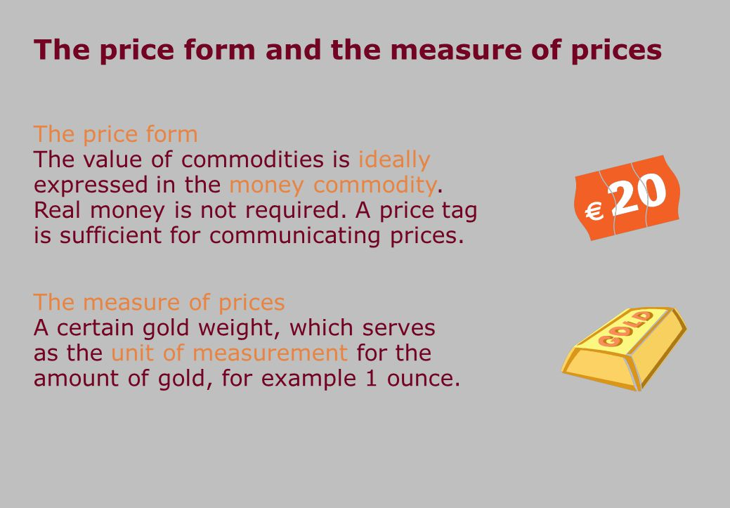 Value and price Price is the money- name of the labour objectified in a commodity.