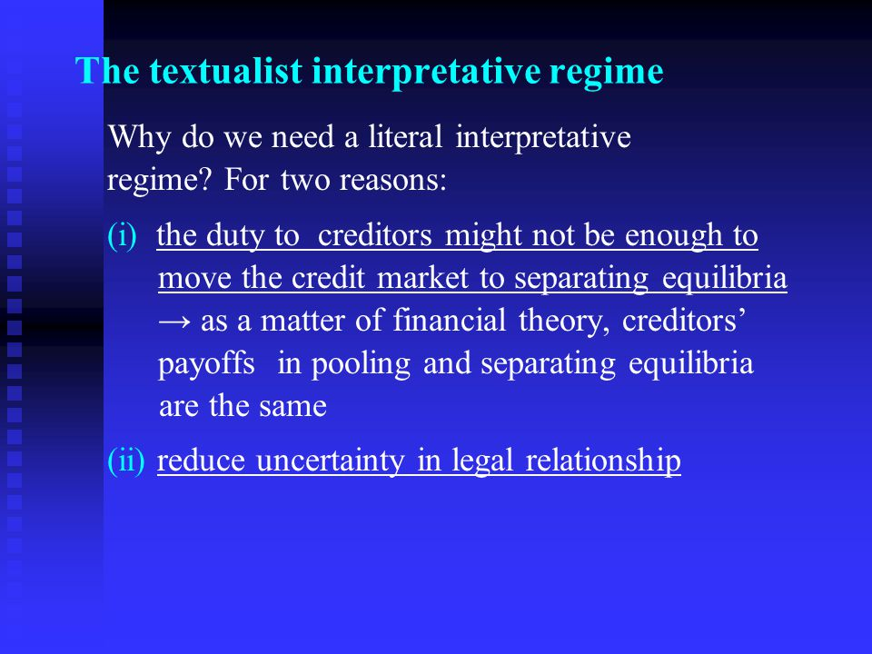 The textualist interpretative regime Why do we need a literal interpretative regime.