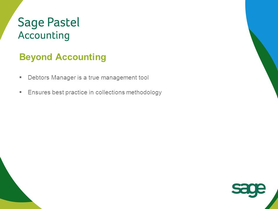 Heading 1 (Arial bold - point size 22) Beyond Accounting  Debtors Manager is a true management tool  Ensures best practice in collections methodology