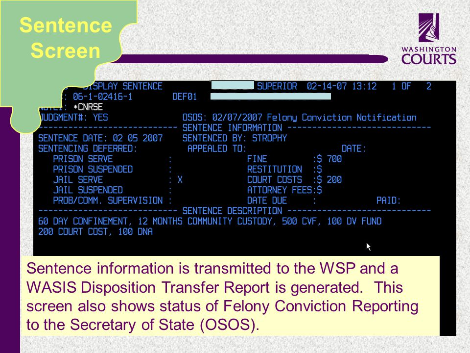 c Sentence Screen Sentence information is transmitted to the WSP and a WASIS Disposition Transfer Report is generated. This screen also shows status o